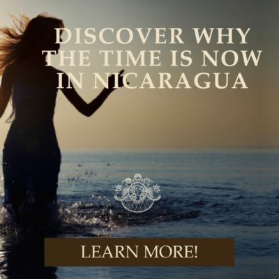 Discover Why The Time is Now in Nicaragua